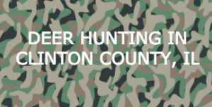 "Camouflage background with words ""Deer hunting in Clinton County, IL"""