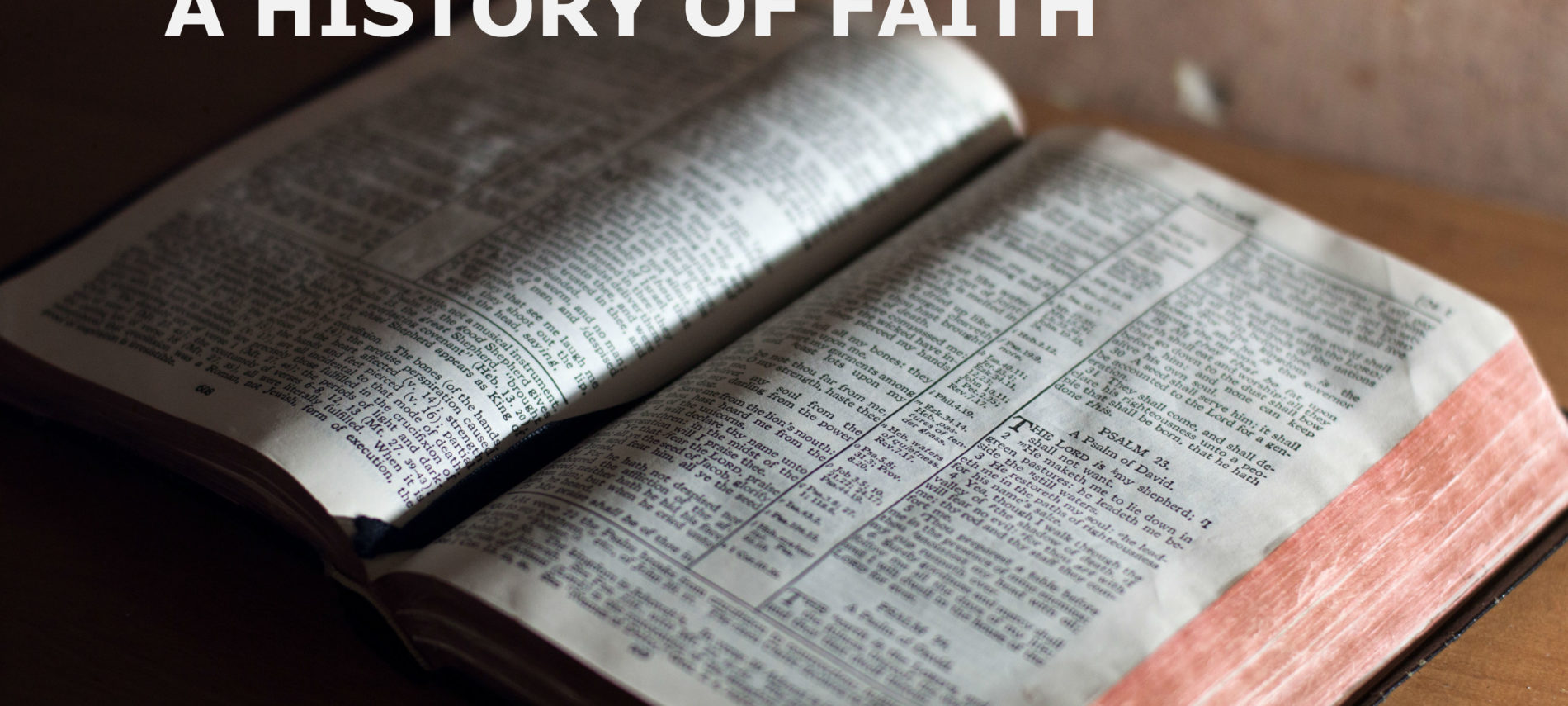 An open bible with title: A History of Faith.