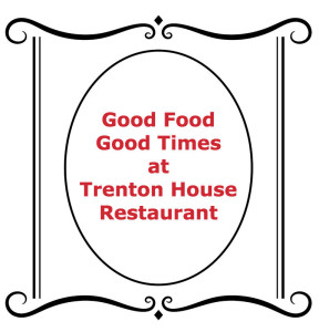 White Sign with Red lettering for Trenton House Restaurant with Good Food Good Times text.